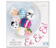 Buch: Ei, Ei, Ei - 44 liebevolle Ideen für Ostern und Co.