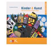 Kinder & Kunst - Was Erwachsenen wissen sollten