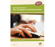 Informatik konkret: Der Computer als Einzelrechner