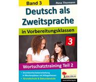 Deutsch als Zweitsprache in Vorbereitungsklassen - Band 3