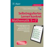 Selbstreguliertes Lernen konkret, Mathe 5-7