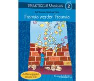 Praktisch! Musicals 2 - Fremde werden Freunde