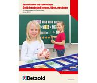 Geld: handelnd lernen, üben, rechnen; Unterrichtsideen/ Kopiervorlagen