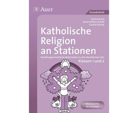 Katholische Religion an Stationen -  Klassen 1 und 2-1