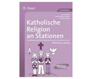 Katholische Religion an Stationen - Klassen 3 und 4
