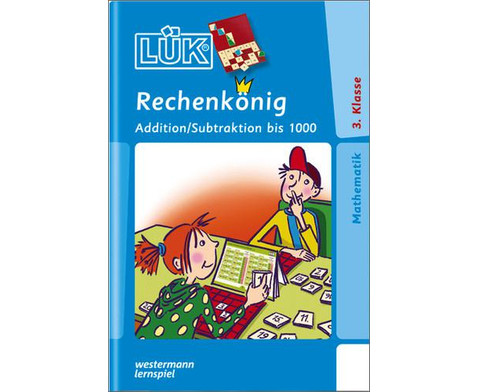 LUEK-Heft Rechenkoenig Addition - Subtraktion bis 1000-1