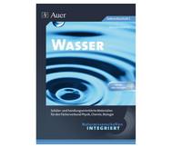 Naturwissenschaften integriert: Wasser (Stundenentwürfe, Heft & CD)