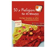 30 x Religion für 45 Minuten - Klasse 3/4