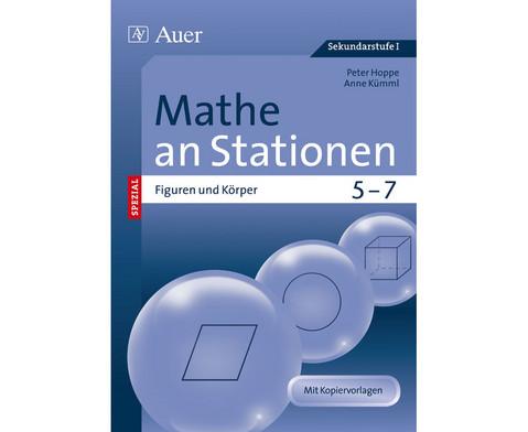 Mathe an Stationen - Spezial Figuren und Koerper Klasse 5 - 7-1