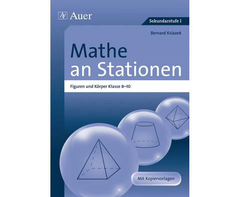 Mathe an Stationen - Figuren und Koerper Klasse 8-10-1