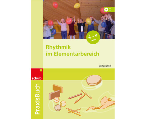 Praxisbuch Rhythmik im Elementarbereich
