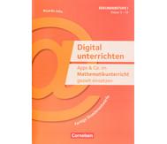 Digital unterrichten - Apps & Co. im Mathematikunterricht gezielt einsetzen